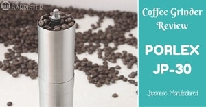 Porlex JP-30 Review | The Coffee Barrister