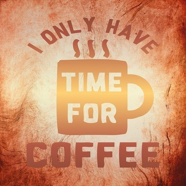 It's Always Time For Coffee