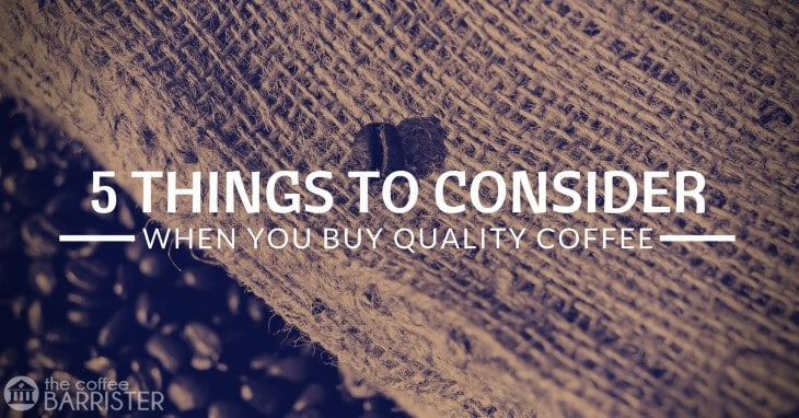 What To Look Out For When You Buy Quality Coffee?