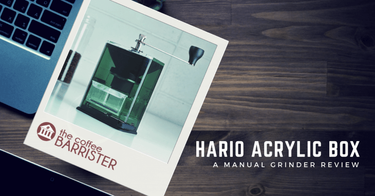 Hario Clear Ceramic Coffee Mill – Acrylic Box [REVIEW]