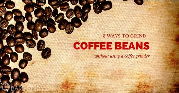 TCB Feature 3 Ways to Grind Coffee Without A Coffee Grinder