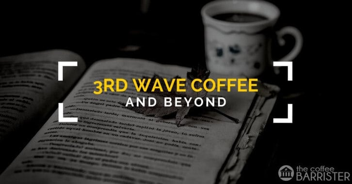 History of 3rd Wave Coffee And Beyond Feature Image