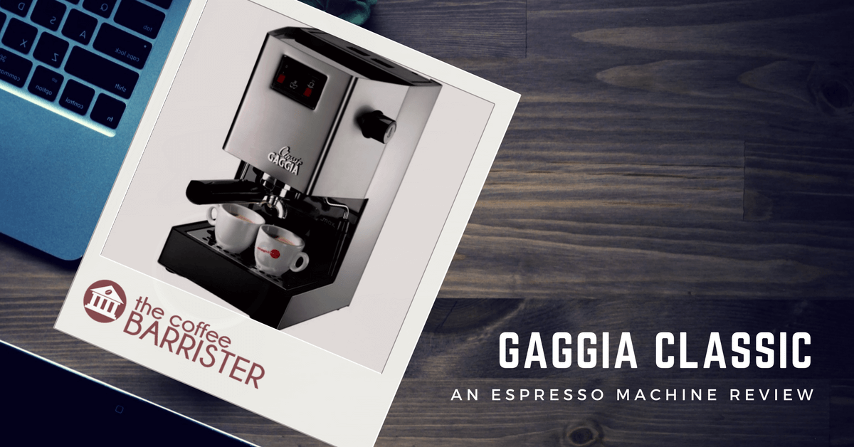 Gaggia Classic Espresso Machine Review